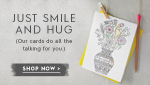 Just smile and hug (our cards do all the talking for you)