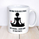 Funny Yoga Drink Wine Quote Mug