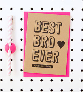'Best Bro Ever Happy Birthday' Brother Birthday Card