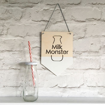 Milk Monster Wooden Hanging Flag/Pennant