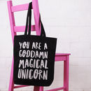 'You Are A Goddamn Magical Unicorn' Cotton Tote Bag