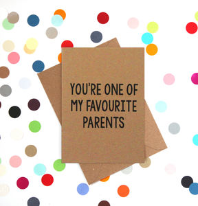 'One Of My Favourite Parents' Funny Mother's Day Card