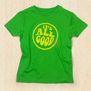 It's All Good T Shirt - clothing