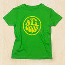 It's All Good T Shirt