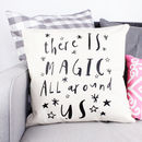 'There Is Magic All Around Us' Cushion Cover