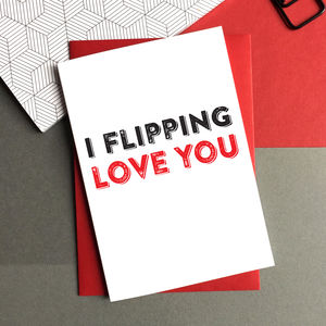 I Flipping Love You Greetings Card - winter sale
