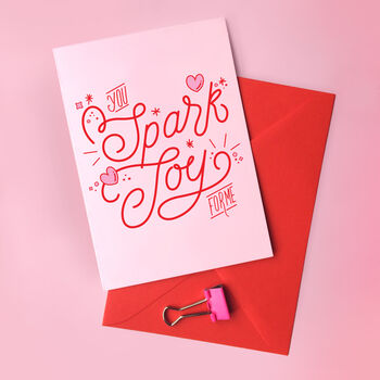 You Spark Joy For Me Card Valentine's Greeting Card