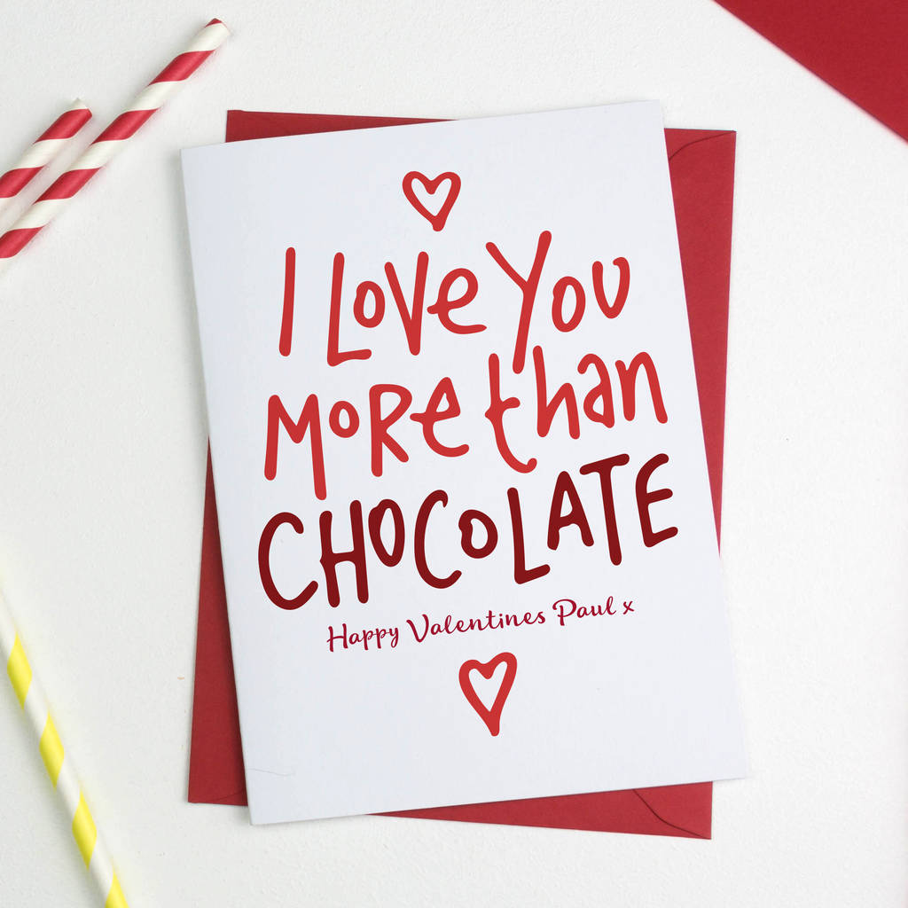 I Love You More Than Chocolate Valentines Card By A Is For Alphabet