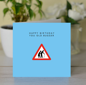 'Happy Birthday You Old Bugger' Card