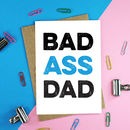 Bad Ass Dad Father's Day Card