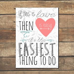 'Love Is Easy' Typographic Print