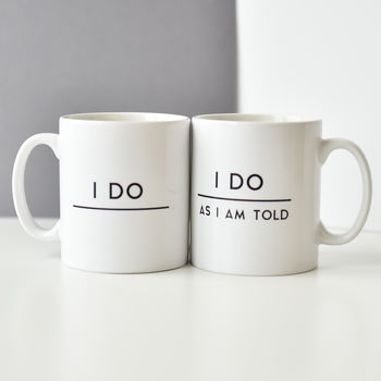 I Do / I Do As I'm Told Mug Set
