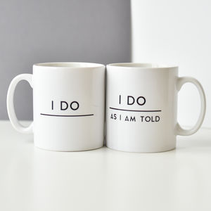 I Do / I Do As I'm Told Mug Set - tableware