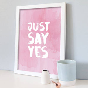 Just Say Yes Print - millennial pink