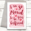 Proud To Be Your Girlfriend Valentine's Card