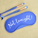 'Not Tonight!' Sleep Mask