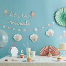 Let's Be Mermaid Party Tableware