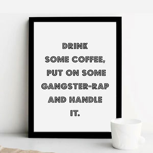 'Drink Some Coffee' Print