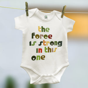 'The Force Is Strong In This One' Film Quote Babygrow - new baby gifts