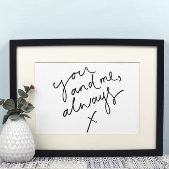'You And Me, Always' Handwritten Monochrome Print