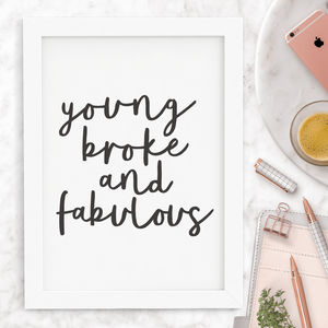 'Young Broke And Fabulous' Typography Print - winter sale