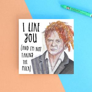 I Like You Greetings Card