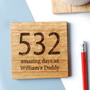 Personalised 'Days As Your' Coaster