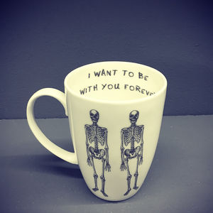 I Want To Be With You Forever Bone China Mug