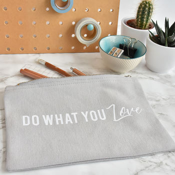 'Do What You Love' Pencil Case