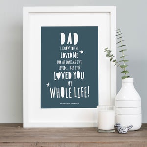 Father's Day 'Dad I've Loved You..' Print