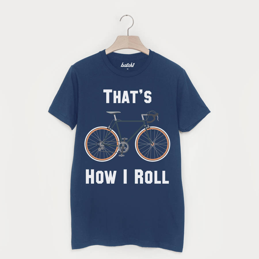 That's How I Roll Men's Bicycle T Shirt