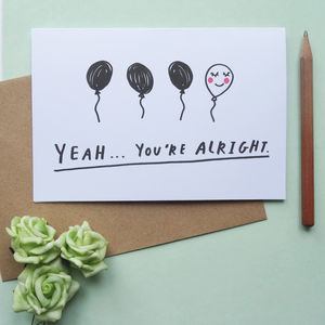 'Yeah, You're Alright' Valentine's Card