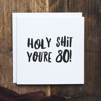 Funny 80th Birthday Card 'Holy Shit You're 80!'