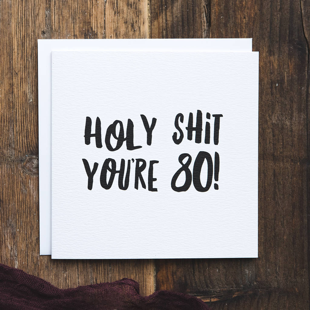 Funny 80th Birthday Card Holy Shit Youre 80
