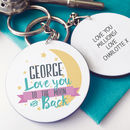 Personalised Love You To The Stars And Back Keyring