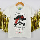 Personalised ' Girls Like Pirates Too' T Shirt