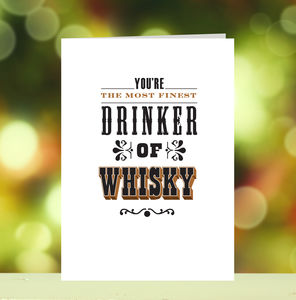 'Finest Drinker Of Whisky' Card