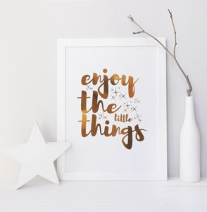 Enjoy The Little Things Foil Print - typography