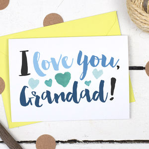 I Love You Grandad, Father's Day Card - cards for grandfathers