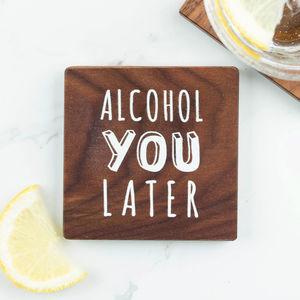 Alcohol Quote Coaster