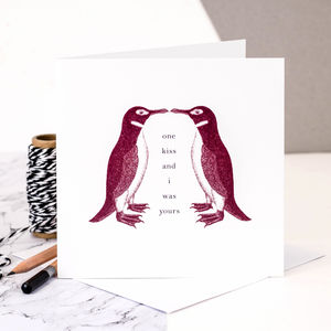 Penguin Love Card; 'One Kiss And I Was Yours' - anniversary cards
