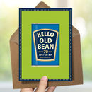 Funny 70th Birthday Card 'Old Bean'