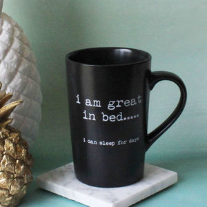'I Am Great In Bed… I Can Sleep For Days' Mug