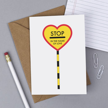 'Stop In The Name Of Love' Anniversary Card