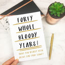 Funny 40th Birthday Card 'Forty Whole Years'