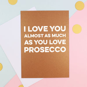 Prosecco Lovers Valentines Card