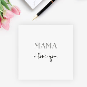 Mama I Love You Card - mother's day cards