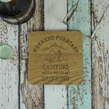 Weekend Forecast Camping Chance Of Drinking Coaster