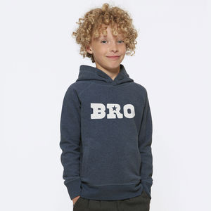 Bro Hooded Sweatshirt For Kids