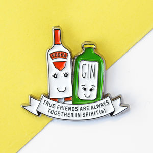'Together In Spirits' Pin Badge Gift For Friend